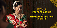 Pick A Perfect Attire For Indian Wedding Events
