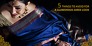 5 Things To Avoid For A Glamorous Saree Look
