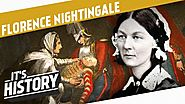 Florence Nightingale - The Mother Of Modern Nursing I THE INDUSTRIAL REVOLUTION