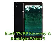 How To Flash TWRP Recovery And Root Lyf Water 5