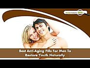 Best Anti-Aging Pills For Men To Restore Youth Naturally