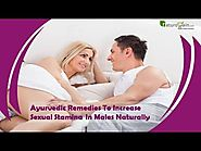 Ayurvedic Remedies To Increase Sexual Stamina In Males Naturally