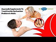 Ayurvedic Supplements To Treat Erectile Dysfunction Problem In Males
