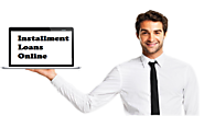 Installment Loans Online- Quick Funds For Manage Fiscal Emergency