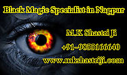 Black Magic Specialist in Nagpur | Mk Shastri ji +91-9855166640