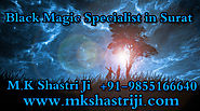 Black Magic Specialist in Surat | Mk Shastri ji +91-9855166640