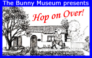THE BUNNY MUSEUM Invites you to hop on over! (626) 798-8848