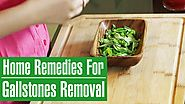 3 HOME REMEDIES FOR GALLSTONES Removal Naturally