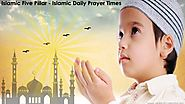 Islamic Five Pillar – Islamic Daily Prayer Times