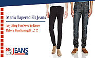 Anything You Need to Know before Purchasing Men's Tapered Jeans