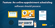 Critical Features - An Online Appointment Scheduling Software Should Possess