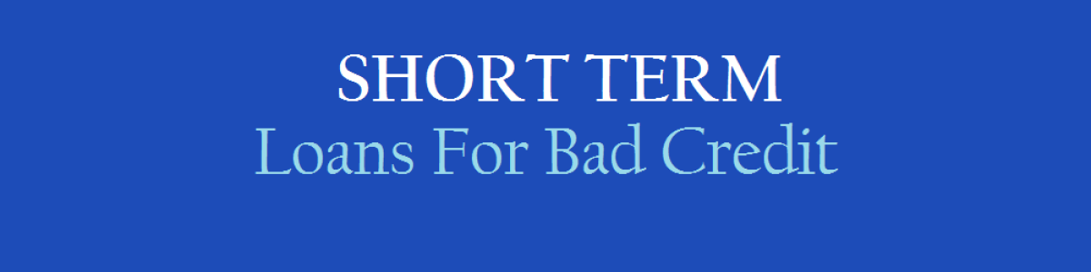 Headline for Short Term Loans For Bad Credit