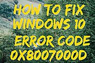 How to Fix Windows 10 Error Code 0x8007000d