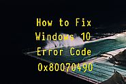 How to Fix Windows 10 Error Code 0x80070490