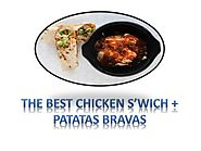 THE BEST CHICKEN S'WICH + PATATAS BRAVAS