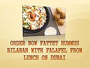 ORDER NOW FATTET HUMMUS BILABAN WITH FALAFEL FROM LUNCH ON DUBAI