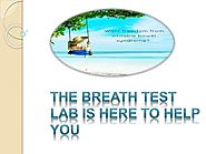 The breath test lab is here to help you
