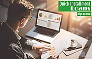 Quick Installment Loans Gain Swift Money With Small Repayment Parts