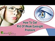 How To Get Rid Of Weak Eyesight Problem With Herbal Eye Supplements?