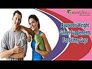 Ayurvedic Weight Gainer Supplements For Skinny Guys That Are Effective