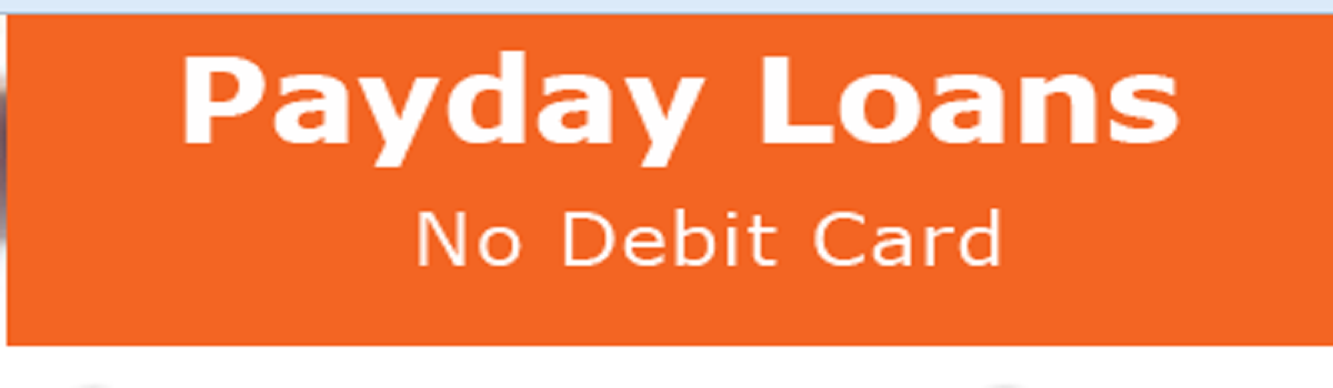 Headline for Payday Loans No Debit Card