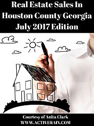 Real Estate Sales in Houston County GA July 2017 Edition
