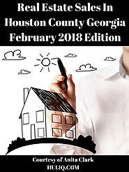Real Estate Sales in Houston County GA - February 2018 Edition