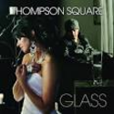 Glass by Thompson Square