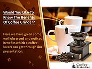 Pick Up Any Of The Burr Coffee Grinder & Get The Best Discounts