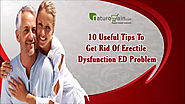 10 Useful Tips To Get Rid Of Erectile Dysfunction ED Problem