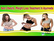 Best Obesity, Weight Loss Treatment In Ayurveda