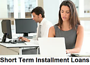 Short term Installment Loans - Urgent Cash For Unexpected Expenses