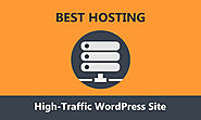 5 Best Hosting for Your High-Traffic WordPress Site