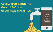 Comparison and Insights – Google AdSense or Affiliate Marketing | BforBlogging.com