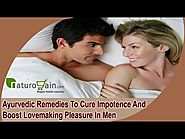 Ayurvedic Remedies To Cure Impotence And Boost Lovemaking Pleasure In Men
