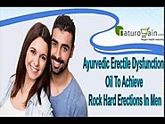 Ayurvedic Erectile Dysfunction Oil To Achieve Rock Hard Erections In Men