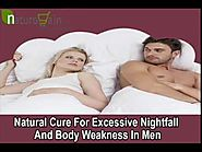 Natural Cure For Excessive Nightfall And Body Weakness In Men