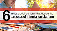 6 most crucial elements that decide the success of a freelance platform