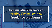 How the rise in freelance economy is creating demand for new freelance platforms?
