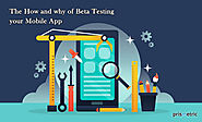 The How and Why of Beta Testing your Mobile App - Prismetric