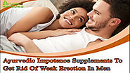ayurvedic impotence supplements, get rid of weak erection in men, ayurvedic supplements to get rid of weak erection, ...
