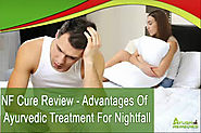 NF Cure Review - Advantages Of Ayurvedic Treatment For Nightfall