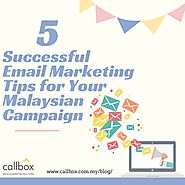 5 Successful Email Marketing Tips for Your Malaysian Campaign