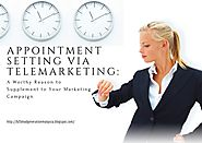 Appointment Setting via Telemarketing: A Worthy Reason to Supplement to Your Marketing Campaign