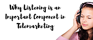 Why Listening is an Important Component in Telemarketing