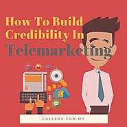 How To Build Credibility In Telemarketing