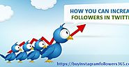 Buy Real Twitter Followers | Why you need to increase Twitter followers via professionals?