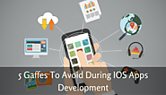 5 Gaffes to Avoid During IOS Apps Development
