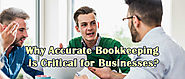 Why is Accurate Bookkeeping Critical for your Businesses?