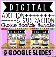 DIGITAL CHOICE BOARDS FOR ADDITION & SUBTRACTION IN GOOGLE SLIDES™